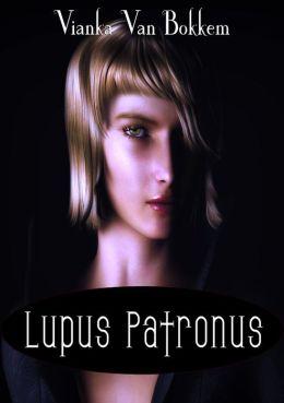 Lupus Patronus: Werewolves and Vampires Prophecy (vampires - vampires and werewolves)