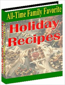 All-Time Family Favorite Holiday Recipes: The holidays are a magical time when friends and family get together to share a richly laden table. This book can make this a special holiday season for great memories being cherished for years to come.