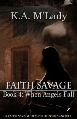 Faith Savage: Book 4 - When Angels Fall
