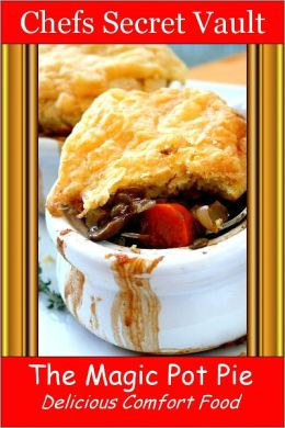 The Magic Pot Pie - Delicious Comfort Food