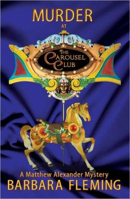 Murder at the Carousel Club: A Matthew Alexander Mystery