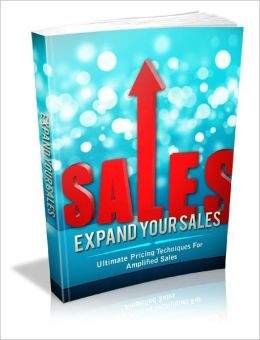 Expand Your Sales Ultimate Pricing Techniques For Amplified Sales!