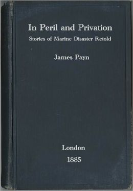 In Peril and Privation: Stories of Marine Disaster Retold