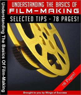Understanding the Basics of Film-Making