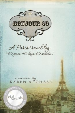 Bonjour 40: A Paris Travel Log (40 years. 40 days. 40 seconds.)