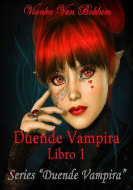 La Duende Vampira Libro 1 (vampiros, series de vampiros - romance paranormal - nook en español - duendes - series de duendes)