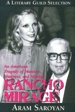 RANCHO MIRAGE: An American Tragedy of Manners, Madness, and Murder