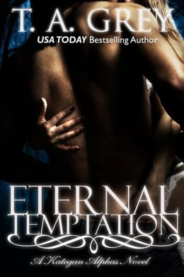 Eternal Temptation: The Kategan Alphas 4 (paranormal erotic romance)