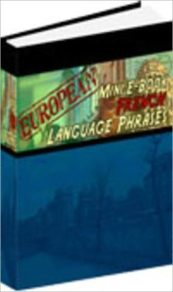 European Mini E-Book French Language Phrases - Learn French Conversation Quickly!
