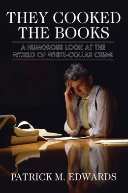 They Cooked the Books: A Humorous Look at the World of White-Collar Crime