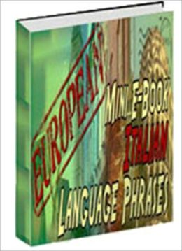 European Mini E-Book Italian Language Phrases - Learn Italian Conversation Quickly