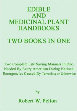 EDIBLE AND MEDICINAL PLANT HANDBOOKS TWO BOOKS IN ONE