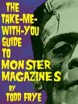 The Take-Me-With-You Guide to Monster Magazines