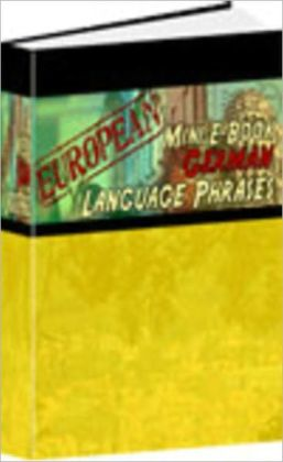 European Mini E-Book German Language Phrases - Learn German Conversation Quickly!