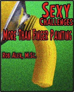 Sexy Challenge - More Than Finger Painting