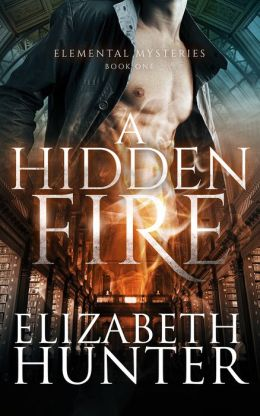 A Hidden Fire: Elemental Mysteries Book 1