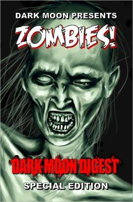 Dark Moon Presents: Zombies!