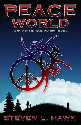 Peace World, Book 3 of the Peace Warrior Trilogy