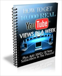 How to Get 10,000 Real Youtube Views in a Week - Plus Add 1000's of New Subscribers in the Process!