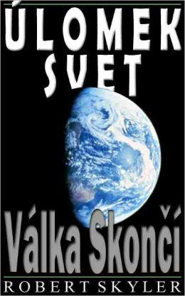 Úlomek Svet - 002 - Válka Skončí (Czech Edition)