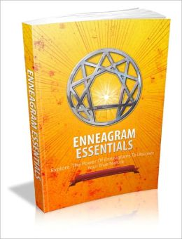 Enneagram Essentials Explore The Power Of Enneagrams To Discover Your True Nature!