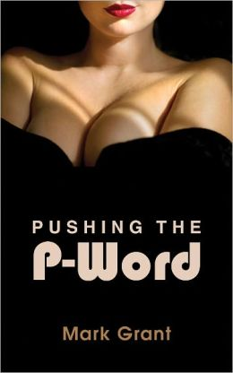 Pushing the P-Word