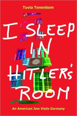 I Sleep in Hitler's Room - An American Jew Visits Germany