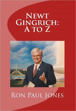 Newt Gingrich: A to Z