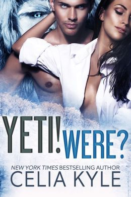 Yeti! Were? (Paranormal Shape Shifter Romance)
