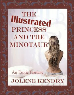 The Princess and the Minotaur Illustrated Edition [Erotic Erotica Lesbian Orgy Fantasy]