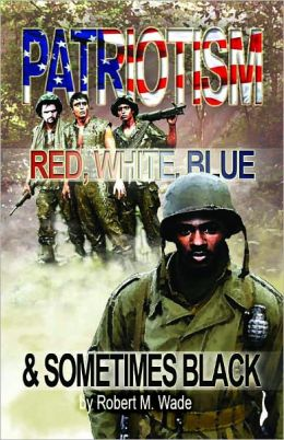 Patriotism: Red, White, Blue & Sometimes Black