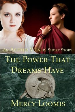The Power That Dreams Have: an Aether Vitalis Short Story