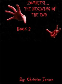 ZOMBIES!...The Begining of the END Book 2
