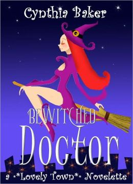 Bewitched Doctor (A Lovely Town Novelette)