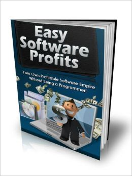 Easy Software Profits - you can have software to sell without being a programmer