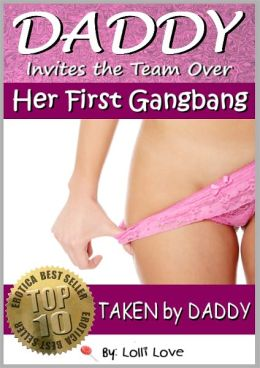 Daddy Invites the Team Over - Her First Gangbang (Taken By Daddy)