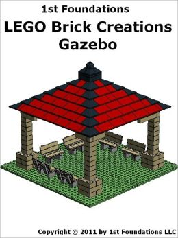 1st Foundations LEGO Brick Creations -Instructions for a Gazebo