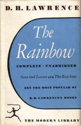 The Rainbow: A Classic By D. H. Lawrence!