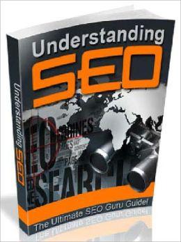 Understanding SEO-The Ultimate SEO Guru Guide