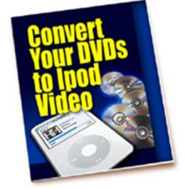 Deceptively Simple - Convert Your DVDs to Ipod Video