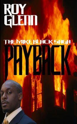 The Mike Black Saga; Payback