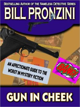 Gun in Cheek : An Affectionate Guide to the Worst in Mystery Fiction
