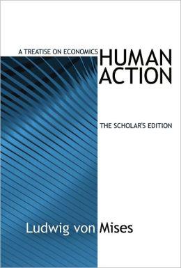 Human Action: Scholar's Edition (LvMI)