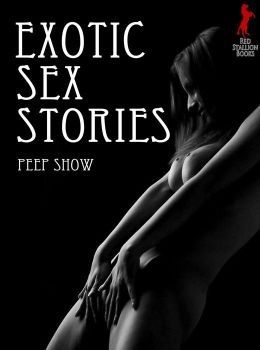 Exotic Sex Stories: Peep Show