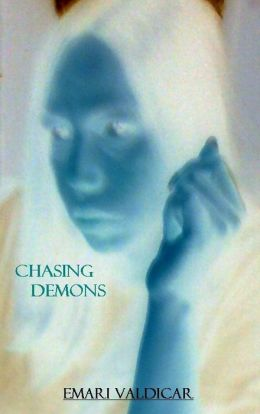 Chasing Demons: A True Haunting