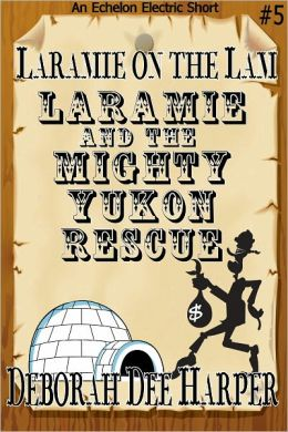 Laramie and the Mighty Yukon Rescue