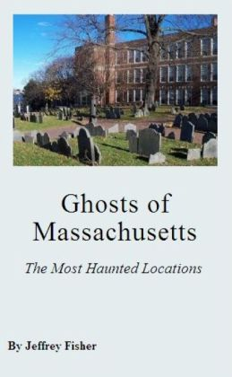 Ghosts of Massachusetts: The Most Haunted Locations