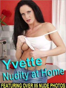 Yvette - Nudity at Home (Nude Girl Pictures)
