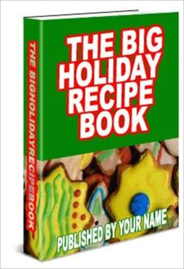The Big Holiday Recipe Book - Happy Holidays