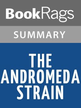 The Andromeda Strain by Michael Crichton Summary & Study Guide